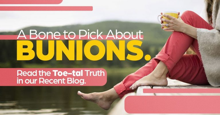 A bone to pick about bunions, the toe-tal truth in our blog